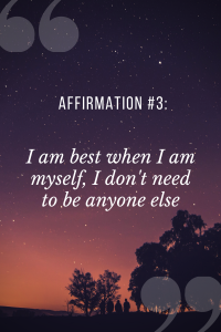 positive affirmations for students saying I am best when I am myself, I don't need to be anyone else